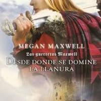 Desde donde se domine la llanura - Megan Maxwell