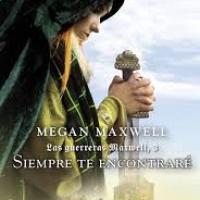 Siempre te encontraré - Megan Maxwell