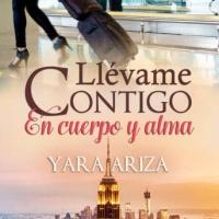 Llévame contigo en cuerpo y alma – Yara Ariza