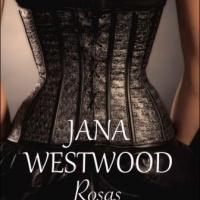 Rosas y espinas – Jana Westwood
