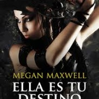 Ella es tu destino - Megan Maxwell