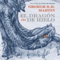El dragón de hielo - George R. R. Martín