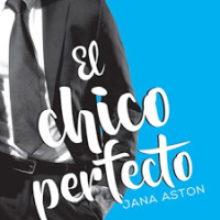 El chico perfecto ( Los Chicos 2 ) – Jana Aston