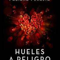 Hueles a peligro – Fabiana Peralta