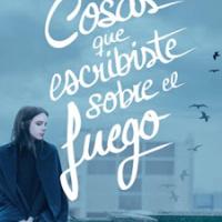 Cosas que escribiste sobre el fuego – Clara Cortés