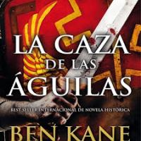 La caza de las aguilas – Ben Kane