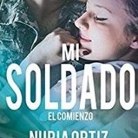 Mi soldado -  El comienzo – Nuria Ortiz