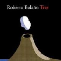 Tres - Roberto Bolaño