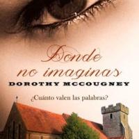 Donde no imaginas – Dorothy McCougney