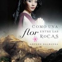 Como una flor entre las rocas – Amparo Balbuena