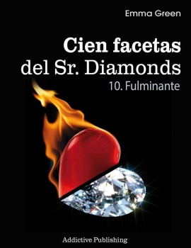 Cien facetas del Sr. Diamonds Volumen 10 – Fulminante – Emma Green