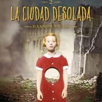 La ciudad desolada - El hogar de Miss Peregrine para niños peculiares 2 - Ransom Riggs