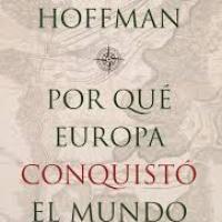 ¿Por qué Europa conquistó el mundo? - Philip T. Hoffman