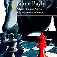Escupirás sobre mi tumba (Morirás mañana III)- Jaime Bayly