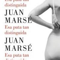 Esa puta tan distinguida - Juan Marsé