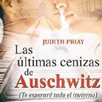 Las últimas cenizas de Auschwitz – Judith Priay
