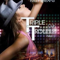 Club Triple Trouble 1 – Kelly Dreams