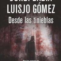 Desde las tinieblas - Jordi Badia & Luisjo Gómez