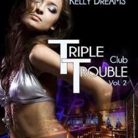 Club Triple Trouble 2 - Kelly Dreams