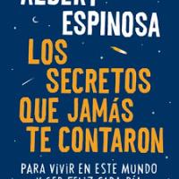 Los secretos que jamás te contaron – Albert Espinosa