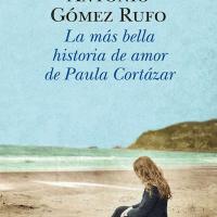 La más bella historia de amor de Paula Cortázar - Antonio Gómez Rufo