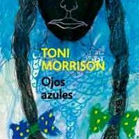 Ojos azules - Toni Morrison