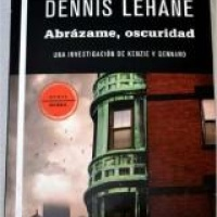 Abrázame, oscuridad - Dennis Lehane