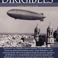 Breve historia de los dirigibles – Carlos Lázaro Ávila
