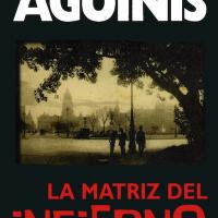 La matriz del infierno - Marcos Aguinis