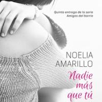 Nadie más que tú – Noelia Amarillo