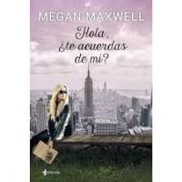 Hola, ¿te acuerdas de mi? - Megan Maxwell