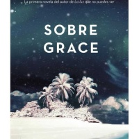 Sobre Grace – Anthony Doerr