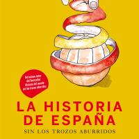 La historia de España sin los trozos aburridos - Fernando Garcés Blázquez
