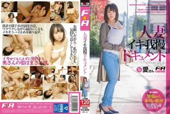 FAA-152 - Unknown - A Documentary Of A Married Woman Who Tries To Keep Herself From Cumming Ai