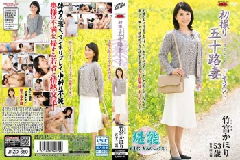 [JRZD-650] Takemiya Kaori - A 50 Year-Old Housewife's First Porn Shoot Documentary