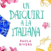 Un daiquiri a la italiana – Paula Rivers