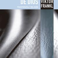La presencia ignorada de Dios - Viktor Frankl